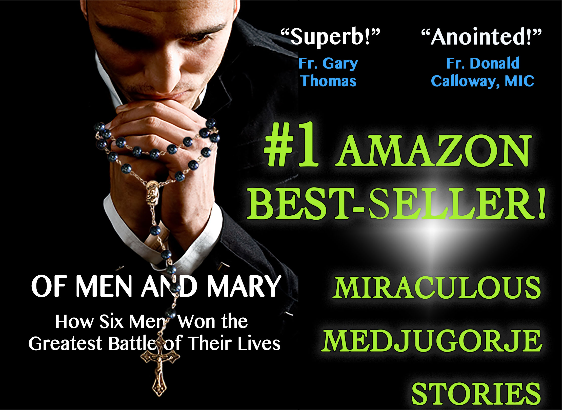 A new Medjugorje book! OF MEN AND MARY: How Six Men Won the Greatest Battle of Their Lives. Endorsed by Fr. Donald Calloway and Fr. Gary Thomas.